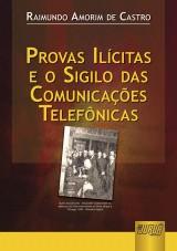 Capa do livro: Provas Ilícitas e o Sigilo das Comunicações Telefônicas, Raimundo Amorim de Castro
