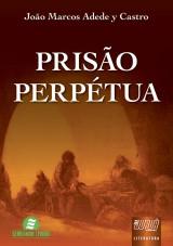 Capa do livro: Prisão Perpétua, João Marcos Adede y Castro
