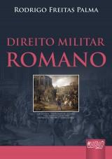 Capa do livro: Direito Militar Romano, Rodrigo Freitas Palma
