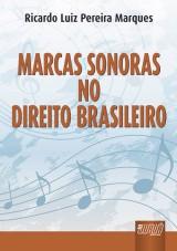 Capa do livro: Marcas Sonoras no Direito Brasileiro, Ricardo Luiz Pereira Marques