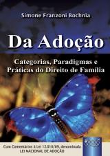 Capa do livro: Adoção, Da - Categorias, Paradigmas e Práticas do Direito de Família, Simone Franzoni Bochnia