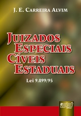Capa do livro: Juizados Especiais Cíveis Estaduais - Lei 9.099/95 - De acordo com as Leis 12.126/09 e 12.137/09 - Atualização por Luciana Gontijo Carreira Alvim Cabral, J.E. Carreira Alvim