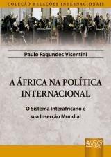 Capa do livro: África na Política Internacional, A, Paulo Fagundes Visentini