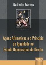 Capa do livro: Ações Afirmativas e o Princípio da Igualdade no Estado Democrático de Direito, Eder Bomfim Rodrigues