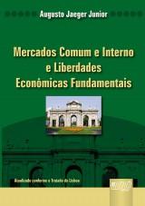 Capa do livro: Mercados Comum e Interno e Liberdades Econômicas Fundamentais, Augusto Jaeger Junior