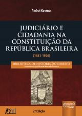 Capa do livro: Judiciário e Cidadania na Constituição da República Brasileira (1841-1920), Andrei Koerner