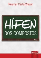 Capa do livro: Hífen - Dos Compostos, Neumar Carta Winter