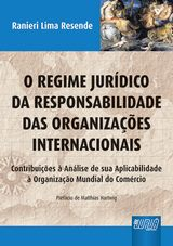 Capa do livro: Regime Jurídico da Responsabilidade das Organizações Internacionais, O, Ranieri Lima Resende