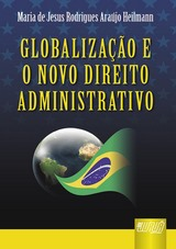 Capa do livro: Globalização e o Novo Direito Administrativo, Maria de Jesus Rodrigues Araújo Heilmann