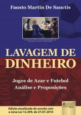 Capa do livro: Lavagem de Dinheiro - Jogos de Azar e Futebol - Análise e Proposições, Fausto Martin De Sanctis