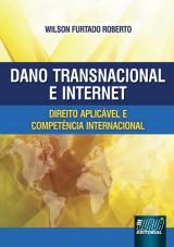 Capa do livro: Dano Transnacional e Internet - Direito Aplicável e Competência Internacional, Wilson Furtado Roberto