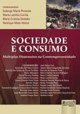 Capa do livro: Sociedade e Consumo, Coordenadores: Solange Maria Pimenta, Maria Laetitia Corrêa, Maria Cristina Dadalto e Henrique Maia Veloso