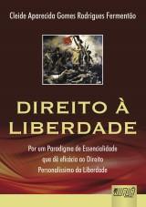 Capa do livro: Direito à Liberdade, Cleide Aparecida Gomes Rodrigues Fermentão