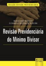 Capa do livro: Revisão Previdenciária do Mínimo Divisor, Mario Kendy Miyasaki e Elisangela Cristina de Oliveira