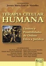 Capa do livro: Terapia Celular Humana - Limites e Possibilidades de Ordem Ética e Jurídica, Jussara Maria Leal de Meirelles