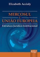 Capa do livro: Mercosul e União Européia - Estrutura Jurídico-Institucional - Tratado de LISBOA, Elizabeth Accioly Pinto de Almeida