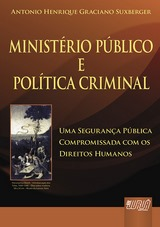 Capa do livro: Ministério Público e Política Criminal - Uma Segurança Pública Compromissada com os Direitos Humanos, Antonio Henrique Graciano Suxberger