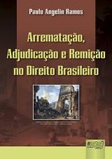 Capa do livro: Arrematação, Adjudicação e Remição no Direito Brasileiro, Paulo Angelin Ramos