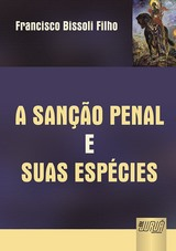 Capa do livro: Sanção Penal e suas Espécies, A, Francisco Bissoli Filho