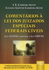 Capa do livro: Comentários à Lei dos Juizados Especiais Federais Cíveis - (Lei 10.259/01 adaptada à Lei 9.099/95), J. E. Carreira Alvim e Luciana Gontijo Carreira Alvim