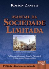 Capa do livro: Manual da Sociedade Limitada - Pref�cio da Ministra do Superior Tribunal de Justi�a F�tima Nancy Andrighi, 3� Edi��o - Revista e Atualizada, Robson Zanetti