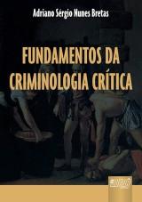 Capa do livro: Fundamentos da Criminologia Crítica, Adriano Sérgio Nunes Bretas
