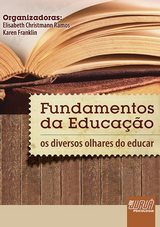 Capa do livro: Fundamentos da Educação, Organizadoras: Elisabeth Christmann Ramos e Karen Franklin