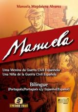 Capa do livro: Manuela - Uma menina da Guerra Civil Espanhola - Una Niña de la Guerra Civil Española - Bilíngue - (Português/Portugués e/y Espanhol/Español), Manuela Magdalena Alvarez