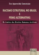 Capa do livro: Racismo Estrutural no Brasil e Penas Alternativas, Ísis Aparecida Conceição