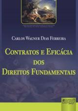 Capa do livro: Contratos e Eficácia dos Direitos Fundamentais, Carlos Wagner Dias Ferreira