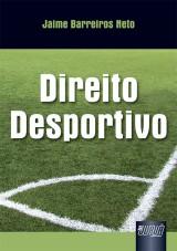 Capa do livro: Direito Desportivo, Jaime Barreiros Neto