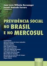 Capa do livro: Previdência Social no Brasil e no Mercosul, Coordenadoras: Jane Lúcia Wilhelm Berwanger e Suzani Andrade Ferraro