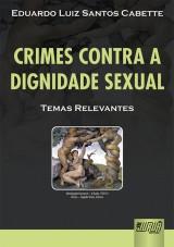 Capa do livro: Crimes Contra a Dignidade Sexual - Temas Relevantes, Eduardo Luiz Santos Cabette