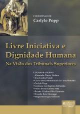 Capa do livro: Livre Iniciativa e Dignidade Humana, Coordenadores: Carlyle Popp e Ana Cecília Parodi - Organizadora: Maria Estela Gomes Setti