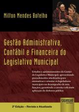 Capa do livro: Gestão Administrativa, Contábil e Financeira do Legislativo Municipal, Milton Mendes Botelho