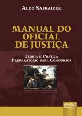 Capa do livro: Manual do Oficial de Justiça - Teoria e Prática - Preparatório para Concursos, Aldo Safraider