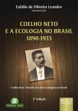 Capa do livro: Coelho Neto e a Ecologia no Brasil - 1890-1933 - Coelho Neto: Pioneiro nas Lutas Ecológicas no Brasil, Eulálio de Oliveira Leandro