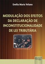Capa do livro: Modulação dos Efeitos da Declaração de Inconstitucionalidade de Lei Tributária, Emília Maria Velano