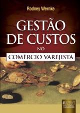 Capa do livro: Gestão de Custos no Comércio Varejista, Rodney Wernke