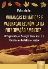 Capa do livro: Mudanças Climáticas e Valoração Econômica da Preservação Ambiental - O Pagamento por Serviços Ambientais e o Princípio do Protetor-Recebedor, Melissa Furlan