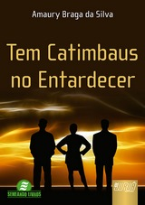 Capa do livro: Tem Catimbaus no Entardecer, Amaury Braga da Silva