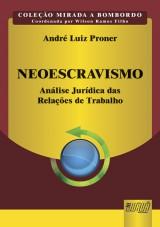 Capa do livro: Neoescravismo, André Luiz Proner