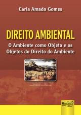 Capa do livro: Direito Ambiental - O Ambiente como Objeto e os Objetos do Direito do Ambiente, Carla Amado Gomes