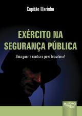 Capa do livro: Exército na Segurança Pública - Uma Guerra Contra o Povo Brasileiro!, Capitão Marinho
