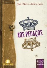 Capa do livro: Aos Pedaços, João Marcos Adede y Castro
