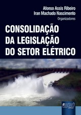 Capa do livro: Consolidação da Legislação do Setor Elétrico, Afonso Assis Ribeiro e Iran Machado Nascimento