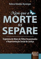 Capa do livro: Nem que a Morte os Separe, Rebeca Valadão Bussinger