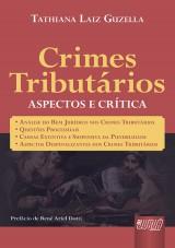 Capa do livro: Crimes Tributários - Aspectos e Crítica, Tathiana Laiz Guzella
