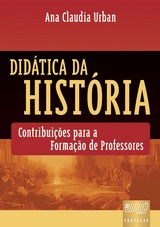 Capa do livro: Didática da História - Contribuições para a Formação de Professores, Ana Claudia Urban