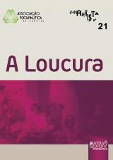 Capa do livro: Revista da Associação Psicanalítica de Curitiba - Vol. 21 - A Loucura, Responsável por esta edição: Wael de Oliveira - Organizadora: Dayse Stoklos Malucelli - Colaboradora: Rosane Weber Licht